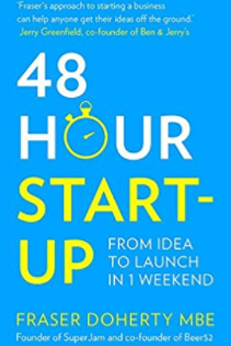 48 Hour Start-up: Can You Really Launch a Business in Just 2 days?